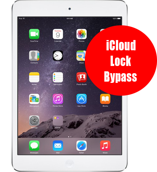 iPad Mini 1/2/3 iCloud Password/Lock Removal